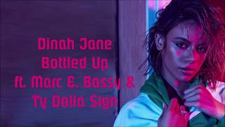 Dinah Jane ~ Bottled Up ft. Ty Dolla $ign & Marc E. Bassy ~ Lyrics