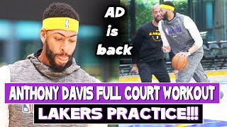 Anthony Davis  Full Court Workout at Lakers Practice and looks good | Return next game ?