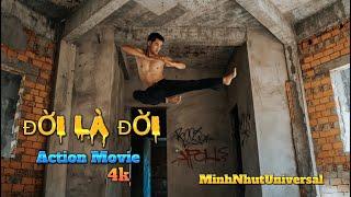 #ĐỜI_LÀ_ĐỜI (Life Is Life) Phim Võ Thuật Việt Nam  #ACTION_MOVIE ( Full 4K)#AMAZING #MINH_NHUT