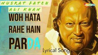 Video Woh Hata Rahe Hain Parda - Nusrat Fateh Ali Khan