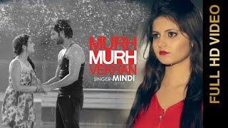 Murh Murh Vekhan – Mindi Ft Tanvi Nagi