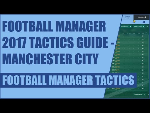 Football Manager 2017 Tactics Guide - Manchester City - FM 2017 Tactics