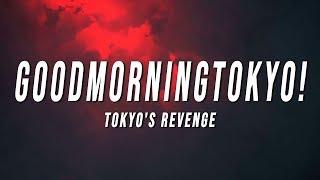 TOKYO'S REVENGE - GOODMORNINGTOKYO! (Lyrics)
