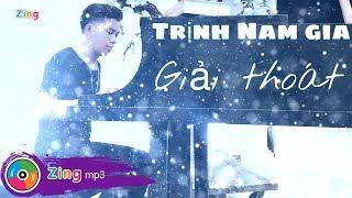 Giải Thoát - Trịnh Nam Gia (MV)