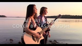 All We Know - The Chainsmokers ft. Phoebe Ryan (Acoustic Cover by Tasji & Josh)