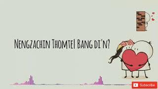 Nengzachin Thomte| Bang di'n?| Lyric video🎥