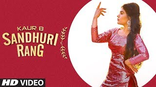 Sandhuri Rang – Kaur B Video HD