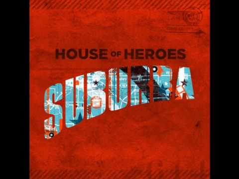 House of Heroes - Relentless - Suburba