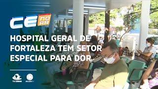 Hospital Geral de Fortaleza tem setor especial para dor de cabeça