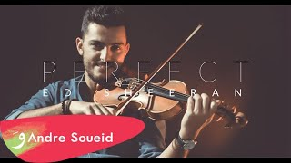 PERFECT - Ed Sheeran - Violin Cover by Andre Soueid
