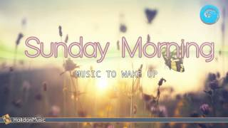 Sunday Morning - Coffee Music & Instrumental Music to Wake Up