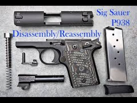 Disassembly - Reassembly - Cleaning the Sig Sauer P938