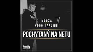 Mooza - Pochytaný Na Netu (feat. Hugo Kafumbi)