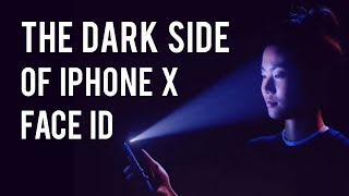 The Dark Side of iPhone X Face ID