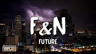 Future - F&N (Lyrics)