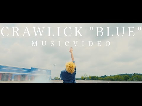CRAWLICK  「BLUE」  MUSIC VIDEO