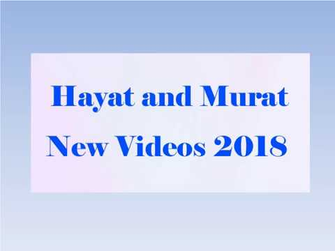 Hayat and Murat New Video Song 2018 - Latest Hayat Murat Songs Clips