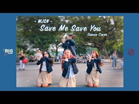 [KPOP IN PUBLIC] WJSN (우주소녀) - Save Me, Save You (부탁해) - DANCE COVER by BIGTeam x C.A.C from Vietnam