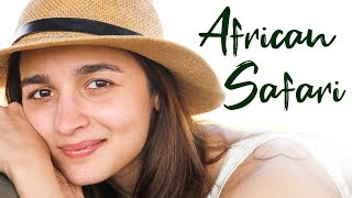 Alia Bhatt's African Safari Natural Beauty & Fun Video..