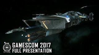 Star Citizen - Gamescom Presentation 2017