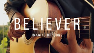 Imagine Dragons - Believer (Fingerstyle Guitar Cover)