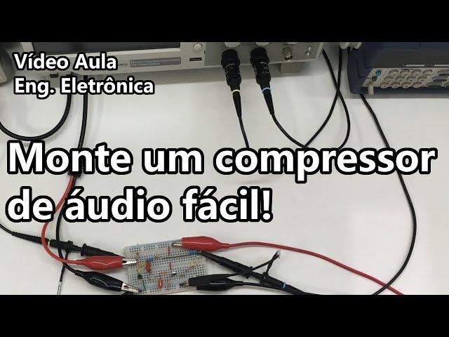 MONTE UM COMPRESSOR DE ÁUDIO FÁCIL | Vídeo Aula #264