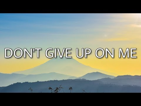 Andy Grammer - Don't Give Up On Me (Lyrics)