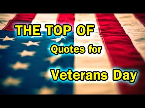 Top Quotes For Veteran 's Day