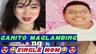 part 2 ganitu maglambing ng single mom😂