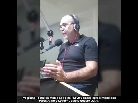 Programa Toque de Midas na FM 98,3 sendo apresentado pelo Palestrante e Leader Coach Augusto Dutra