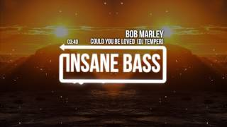 Bob Marley -  Could You be Loved  (DJ Temper Remix) (Bass Boosted)