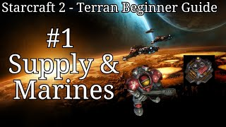 Starcraft 2 : Terran Beginner Guide : #1 Supply and Marine