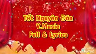 Tết Nguyên Đán || V Music || Full & Lyrics