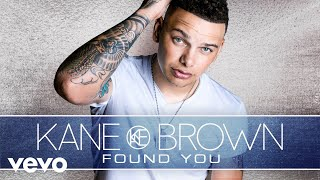 Kane Brown - Found You (Audio)