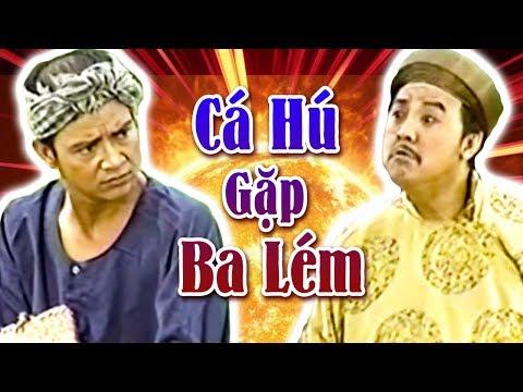 Hài Bảo Quốc, Trung Dân   Cá Hú Gặp Ba Lém  Hài Kịch Hay Nhất - Cười Tí Xỉu