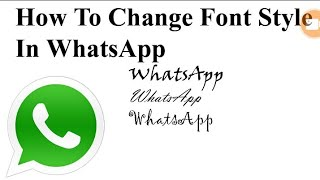 How to write style  front in whatsapp || 100% working video  || watch the video full