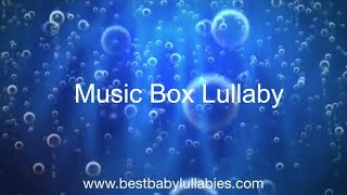 MUSIC BOX Lullaby LULLABIES Lullaby for Babies To Go To Sleep Baby Lullaby Songs Go To Sleep Music