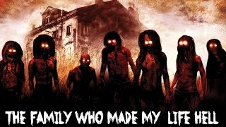 """1 TRUE SCARY/CRAZY STORY: """"The Family Who Made My Life HELL"""""""