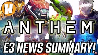 Anthem NEW Details - E3 2018 News Summary! | Hammeh