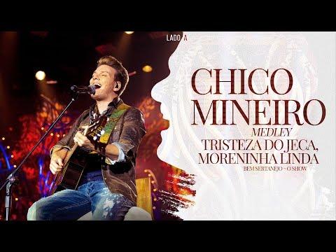 Pot-Pourri: Chico Mineiro / Tristeza do Jeca / Moreninha Linda (Ao Vivo)