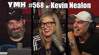 Your Mom's House Podcast - Ep. 568 w/ Kevin Nealon