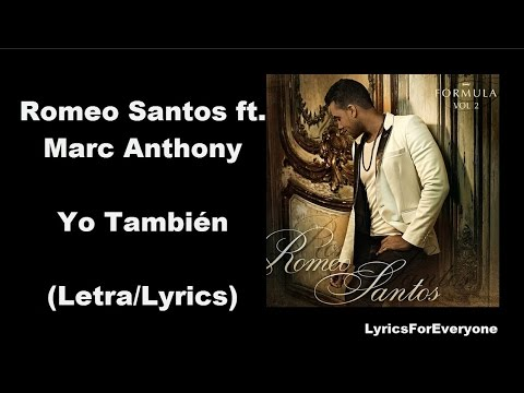 Romeo Santos - Yo También ft  Marc Anthony (Letra/Lyrics)