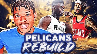 Rebuilding The New Orleans Pelicans in NBA 2K20