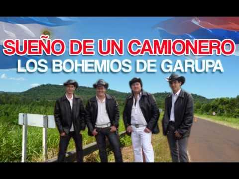 Los Bohemios de Garupa - El Sueño de un Camionero ♫♫♫