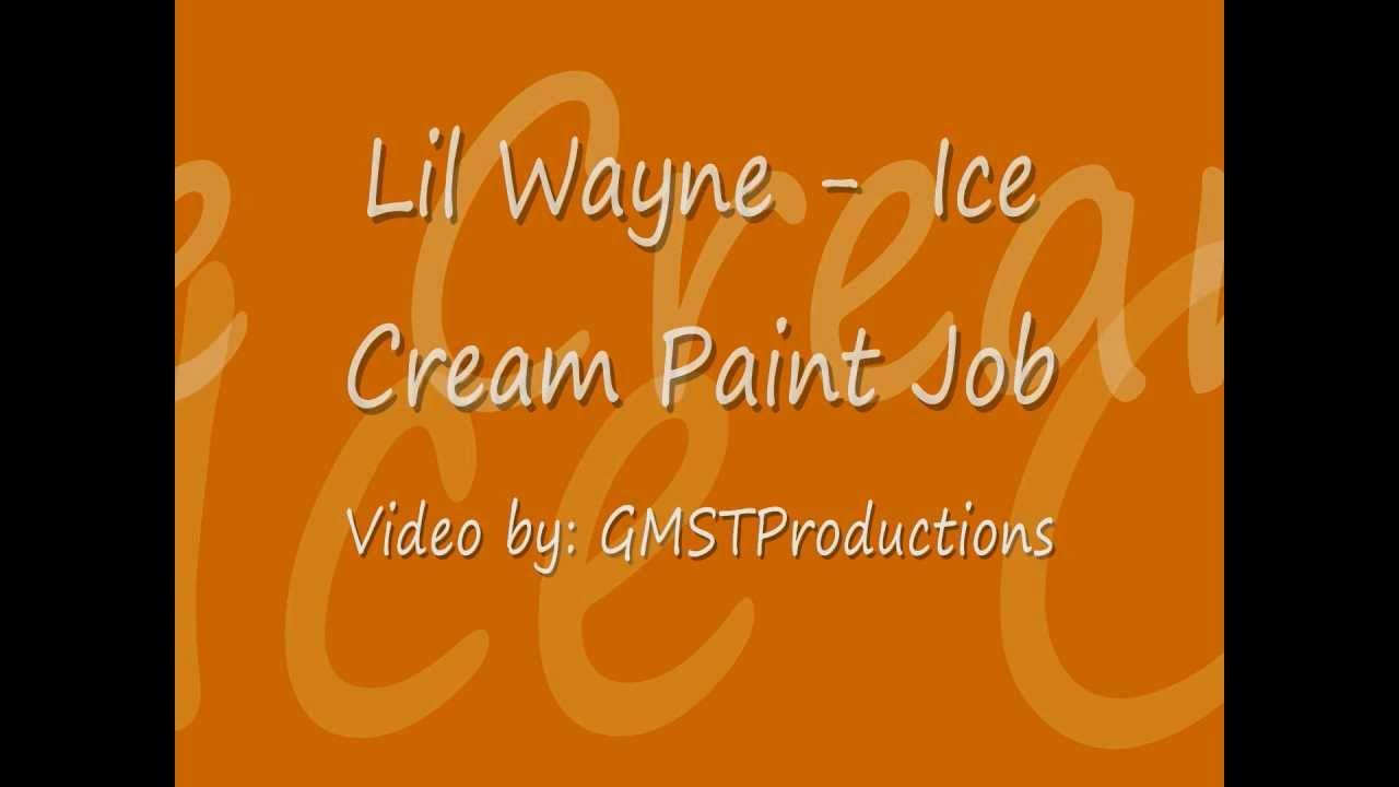No Ceilings Ice Cream Paint Job Lyrics