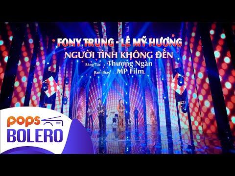 NGƯỜI TÌNH KHÔNG ĐẾN | LÊ MỸ HƯƠNG ft FONY TRUNG