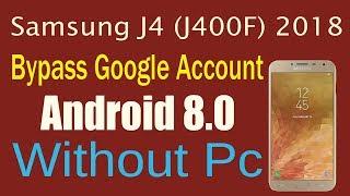 SAMSUNG SM-J4 /J400F/J400G/J400F RESET FRP 2018 PATCH (verify Google