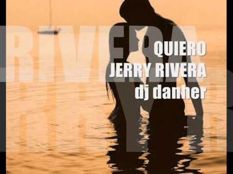 QUIERO (JERRY RIVERA-VERSION BALADA)
