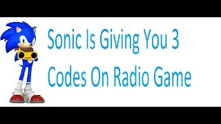 Roblox sonic is giving you 3 codes on radio game youtube musicbaby roblox sonic is giving you 3 codes on radio game youtube publicscrutiny Images