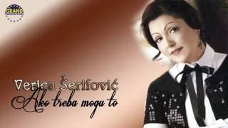 VERICA SERIFOVIC - AKO TREBA MOGU TO (AUDIO)